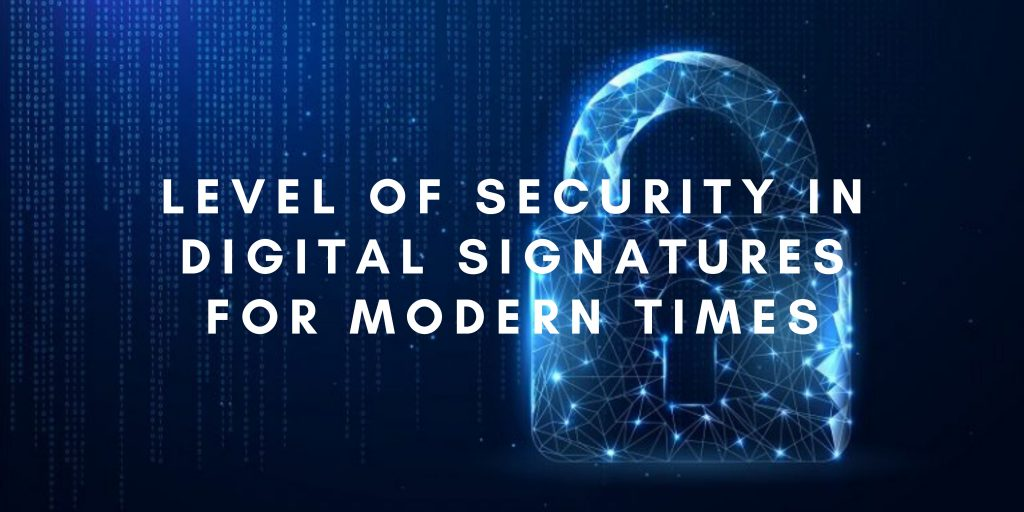 Level of security in digital signatures for modern times