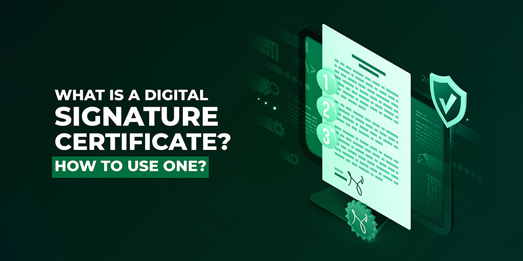 What is a Digital Signature Certificate and How to Use One