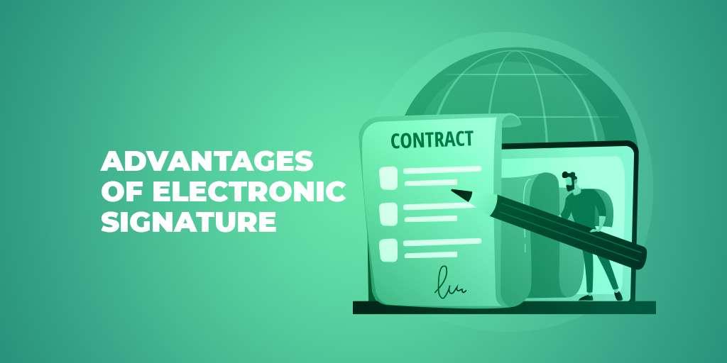 Advantages of Electronic Signature
